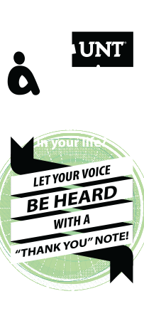 Thank a Teacher. Has a UNT Teacher made a difference in your life? Let your voice be heard with a thank you note! thanks.unt.edu